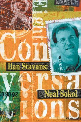 Ilan Stavans: Eight Conversations, Sokol, Neal