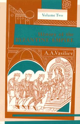 Image for History of the Byzantine Empire 324-1453: Volume II