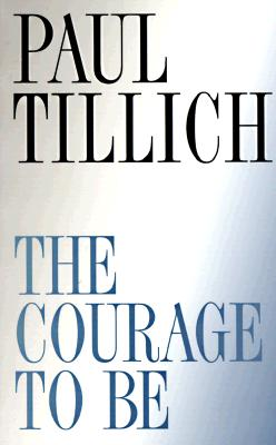 Image for The Courage to Be (The Terry Lectures Series)
