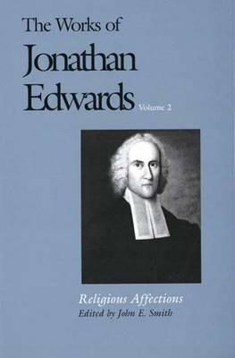 Image for Religious Affections (The Works of Jonathan Edwards, Vol. 2)