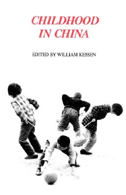 Childhood in China (Yale FastBack), Kessen, William
