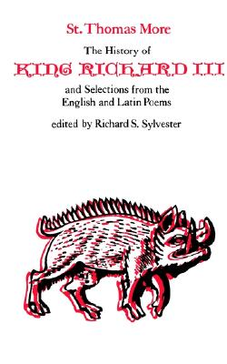 Image for The History of King Richard III and Selections from the English and Latin Poems (Selected Works of St. Thomas More Series)