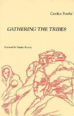 Gathering the Tribes (Yale Series of Younger Poets), Carolyn Forche