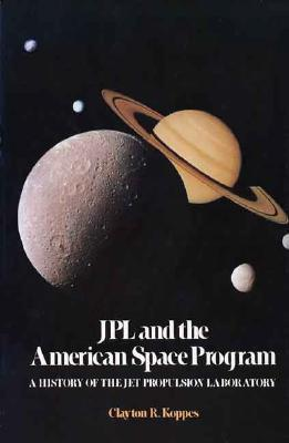 Image for JPL and the American Space Program: A History of the Jet Propulsion Laboratory (The Planetary Exploration Series)