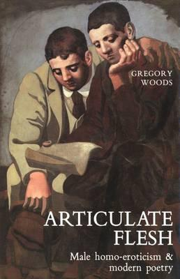 Image for Articulate Flesh: Male Homo-Eroticism and Modern Poetry