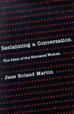 Reclaiming a Conversation: The Ideal of Educated Woman, Martin, Jane Roland