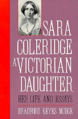 Image for Sara Coleridge, A Victorian Daughter: Her Life and Essays