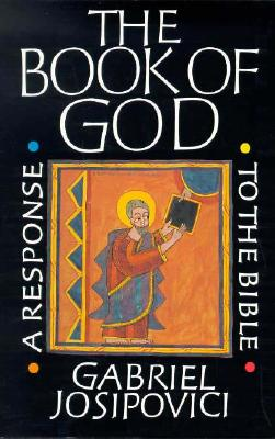 Image for BOOK OF GOD, THE A RESPONSE TO THE BIBLE