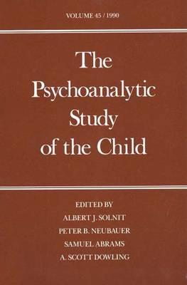 Image for The Psychoanalytic Study of the Child: Volume 45 (The Psychoanalytic Study of the Child Series)