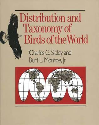 Distribution and Taxonomy of Birds of the World, Sibley, Charles G.; Monroe Jr., Burt