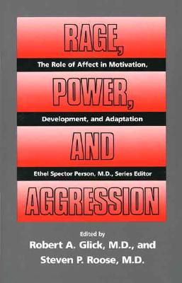 Image for Rage, Power, and Aggression (The Role of Affect in Motivation, Development and Adaptation)