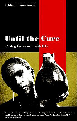 Image for Until the Cure: Caring for Women with HIV (Yale Fastback Series)