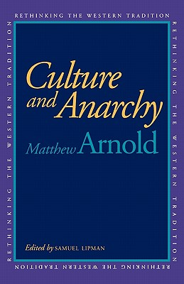 Image for Culture and Anarchy (Rethinking the Western Tradition)