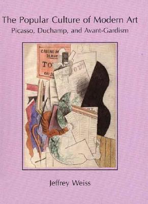POPULAR CULTURE OF MODERN ART, JEFFREY S. WEISS