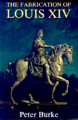 Image for The Fabrication of Louis XIV
