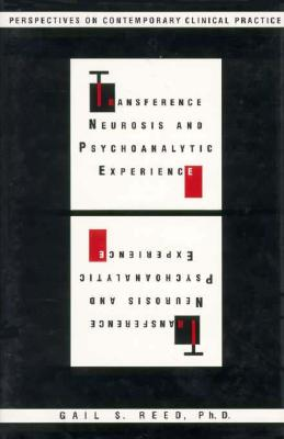 Image for Transference Neurosis and Psychoanalytic Experience: Perspectives on Contemporary Clinical Practice