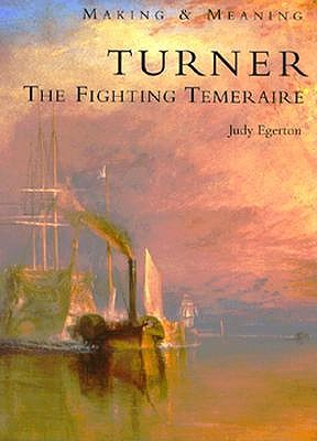 Image for Making & Meaning : Turner : The Fighting Temeraire