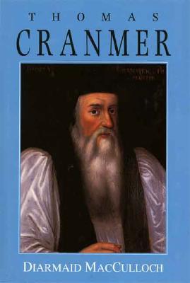 Image for Thomas Cranmer: A Life