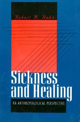 Image for Sickness and Healing: An Anthropological Perspective