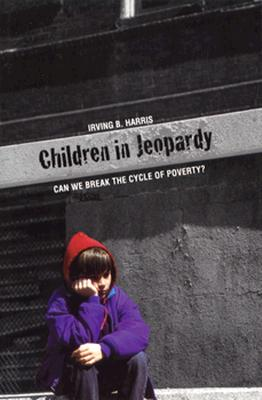 Image for Children in Jeopardy: Can We Break the Cycle of Poverty? (Yale Child Study Center Monograph Series on Child Psychiatry)