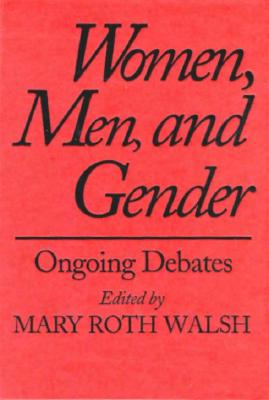 Image for Women, Men, and Gender: Ongoing Debates