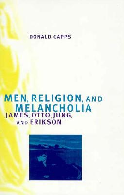 Image for Men, Religion, and Melancholia: James, Otto, Jung, and Erikson