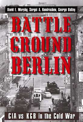 Image for Battleground Berlin: CIA vs. KGB in the Cold War