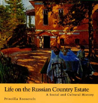 Image for Life on the Russian Country Estate: A Social and Cultural History