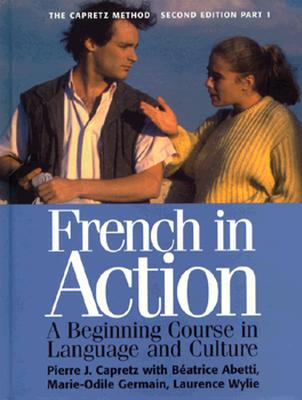 Image for French in Action : A Beginning Course in Language and Culture, the Capretz Method: Part One