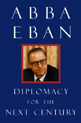 Diplomacy for the Next Century (Castle Lectures Series), Eban, Mr. Abba