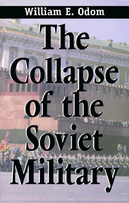 Image for The Collapse of the Soviet Military