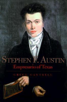 Image for Stephen F. Austin: Empresario of Texas (The Lamar Series in Western History)
