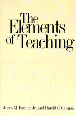 The Elements of Teaching, Banner Jr., James M.; Cannon, Harold C.