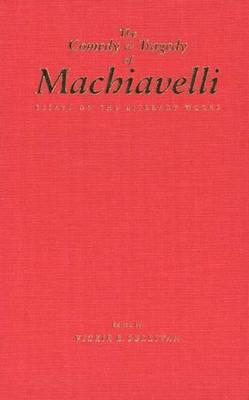 Image for The Comedy and Tragedy of Machiavelli: Essays on the Literary Works