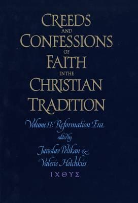 Image for Creeds & Confessions of Faith in the Christian Tradition by Jaroslav Pelikan and Valerie R. Hotchkiss (2003, Hardcover)