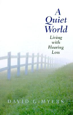 Image for A Quiet World: Living with Hearing Loss