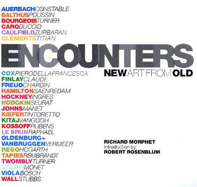 Encounters: New Art from Old, Richard Morphet