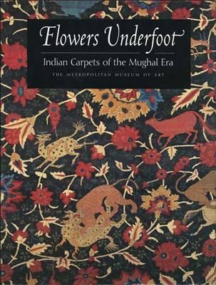 Image for Flowers Underfoot Indian Carpets of the Mughal Era