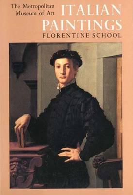 Image for Italian Paintings, Florentine School A Catalogue of the Collection of the Metropolitan Museum of Art