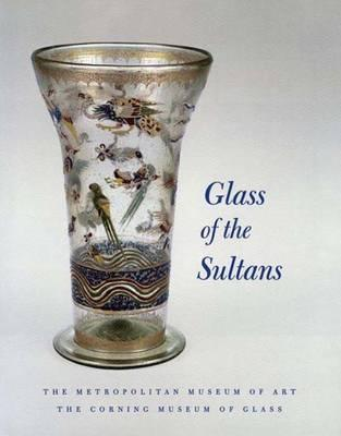 Image for Glass of the Sultans (Metropolitan Museum of Art Series)