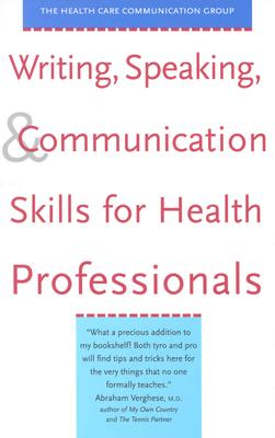Image for Writing, Speaking, and Communication Skills for Health Professionals