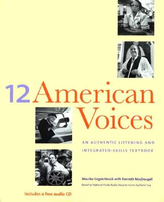 Image for 12 American Voices: An Authentic Listening and Integrated-Skills Text
