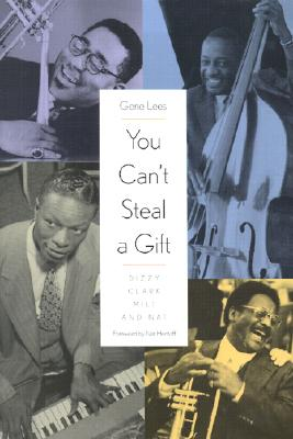 You Can't Steal a Gift: Dizzy, Clark, Milt, and Nat, Mr. Gene Lees, Gene Lees