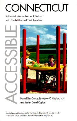 Image for Accessible Connecticut: A Guide to Recreation for Children with Disabilities and Their Families