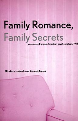 Image for Family Romance, Family Secrets: Case Notes from an American Psychoanalysis, 1912