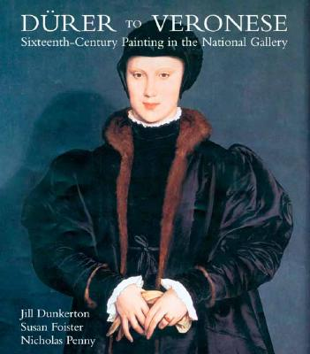 Image for DURER TO VERONESE: SIXTEENTH-CENTURY PAINTING IN THE NATIONAL GALLERY