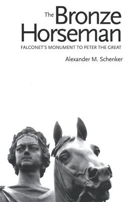 Image for The Bronze Horseman: Falconet's Monument to Peter the Great