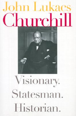 Image for Churchill: Visionary. Statesman. Historian.