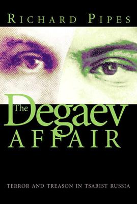 Image for The Degaev Affair: Terror and Treason in Tsarist Russia