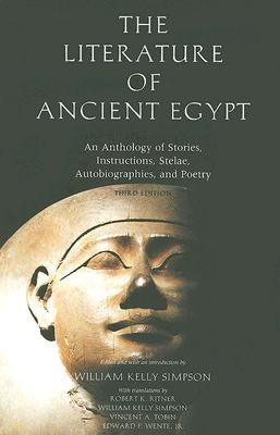 Image for The Literature of Ancient Egypt: An Anthology of Stories, Instructions, Stelae, Autobiographies, and Poetry